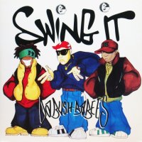 Da Bush Babees / Swing It