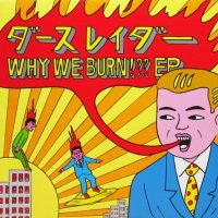 Darthreider / Why We Burn!?? EP