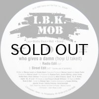 I.B.K. Mob - Who Gives A Damn (How U Takeit)