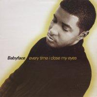 Babyface – Every Time I Close My Eyes