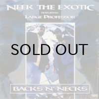 Neek The Exotic featuring Large Professor - Backs N' Necks