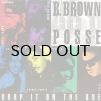 B. Brown Posse - Drop It On The One