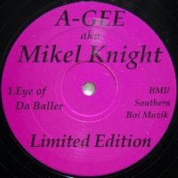 A-Gee aka Mikel Knight - Eye of Da Baller