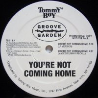 Groove Garden - You're Not Coming Home
