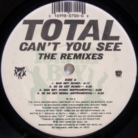 Total - Can't You See (The Remixes)