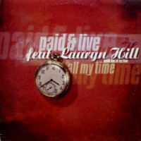 Paid & Live feat. Lauryn Hill - All My Time