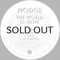 NODGE / THE WORLD IS MINE