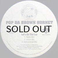 POP DA BROWN HORNET / LET'S GO THE LAP
