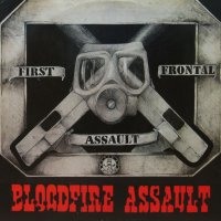 FIRST FRONTAL ASSAULT / BLOODFIRE ASSAULT