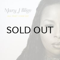 MARY J. BLIGE / ALL THAT I CAN SAY