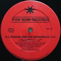 D.J. DUQUAN AND THE WONFERLUV DAN / LET THE MUSIC PLAY