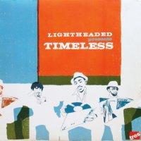 LIGHTHEADED / TIMELESS