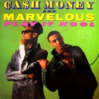 CASH MONEY AND MARVELOUS / PLAY IT KOOL