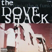 THE DOVE SHACK / WE FUNK(THE G GUNK)