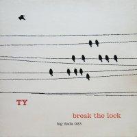 TY / BREAK THE LOCK