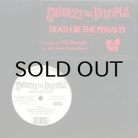 SHABAZZ THE DISCIPLE / DEATH BE THE PENALTY