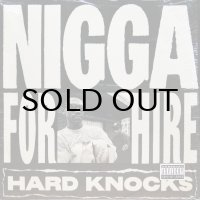 HARD KNOCKS / NIGGA FOR HIRE