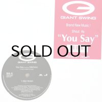 GIANT SWING / YOU SAY