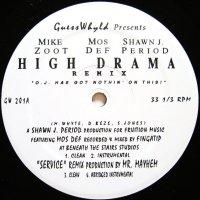 MIKE ZOOT, MOS DEF, SHAWN J. PERIOD / HIGH DRAMA REMIX