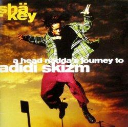 画像1: SHA-KEY / A HEAD NADDA'S JOURNEY TO ADIDI SKIZM