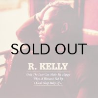 R. KELLY / ONLY THE LOOT CAN MAKE ME HAPPY