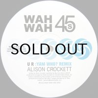 ALISON CROCKETT / UR(YAM WHO? REMIX)