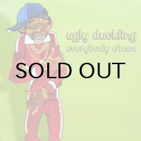 UGLY DUCKLING / EVERYBODY C'MON