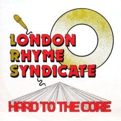 画像1: LONDON RHYME SYNDICATE / HARD TO THE CORE