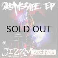 JIZZM HIGH DEFINITION / DREAMSCAPE EP
