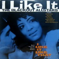 THE BLACKOUT ALLSTARS / I LIKE IT