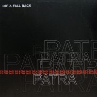 PATRA / DIP & FALL BACK