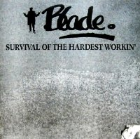 BLADE / SURVIVAL OF THE HARDEST WORKIN'