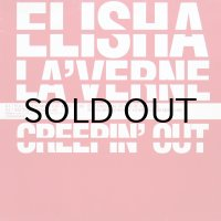 ELISHA LA'VERNE / CREEPIN' OUT