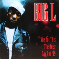 BIG L / WE GOT THIS