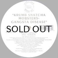 KRUMB SNATCHA MOBSTERS / GANGSTA DISEASE