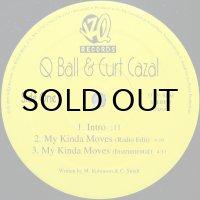 Q BALL & CURT CAZAL / MY KINDA MOVES